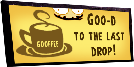 Gooffee: Goo-d to the last drop!