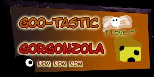 Goo-tastic Gorgonzola