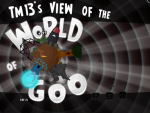 TM13's View of the World of Goo
