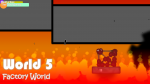World 5: Factory World